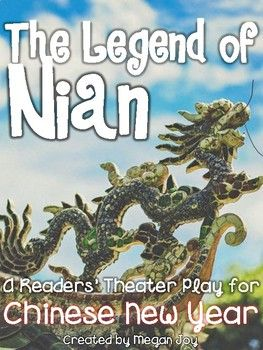 The Legend Of Nian A Readers Theater Play For Chinese New Year This 2 Page Script Of The Traditional Chinese L Readers Theater Theatre Plays Chinese New Year