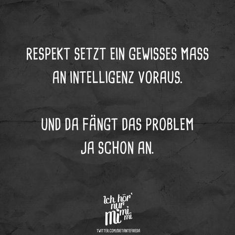 Visual Statements®️ Respekt setzt ein gewisses Mass an Intelligenz voraus. Und da fängt das Problem ja schon an. Sprüche / Zitate / Quotes / Ichhörnurmimimi / witzig / lustig / Sarkasmus / Freundschaft / Beziehung / Ironie