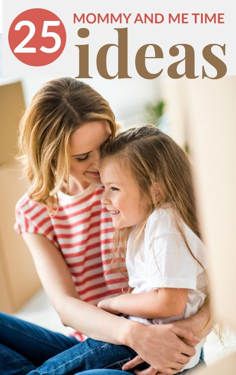 25 MOMMY AND ME TIME IDEAS