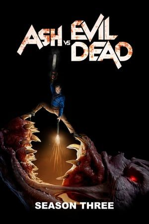 Watch Ash Vs Evil Dead Season 3 Full Online For Free 123movies