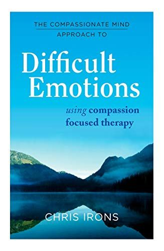 Epub Free The Compassionate Mind Approach To Difficult Emotions