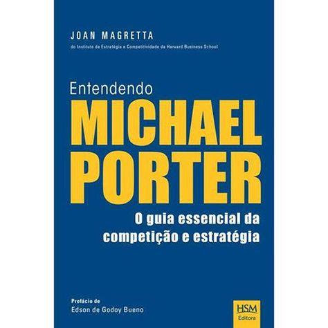 Livro - Entendendo Michael Porter: O Guia Essencial da Competição e Estratégia
