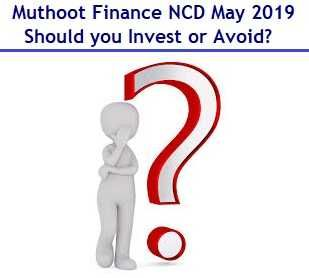 Should You Invest In Muthoot Finance Ncd Of May 2019 What Are The Hidden Factors An Investor Should Consider Before Inve Finance Investing Investments Options