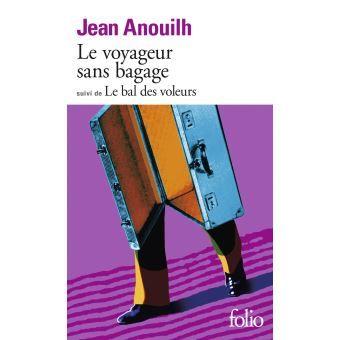 Le Voyageur Sans Bagage Le Bal Des Voleurs Suivi De Le Bal Des Voleurs Poche Jean Anouilh Achat Livre Livre Numerique Telechargement Livres A Lire