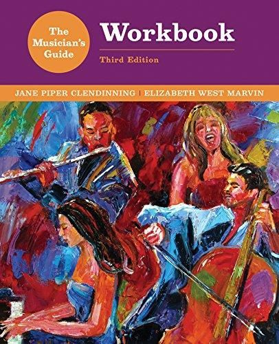 The Musician S Guide To Theory And Analysis Workbook Third Edition Jane Piper Clendinning 9780393264623 In 2021 Sight Singing Music Theory Best Books To Read