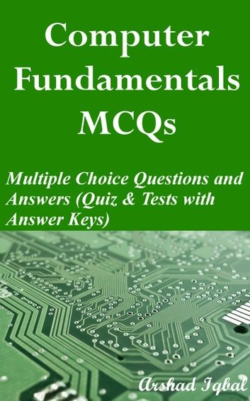 Computer Fundamentals Multiple Choice Questions And Answers Mcqs Quizzes Practice Tests With Answer Key Computer Fundamentals Worksheets Quick Study Gui Multiple Choice Choice Questions Study Guide
