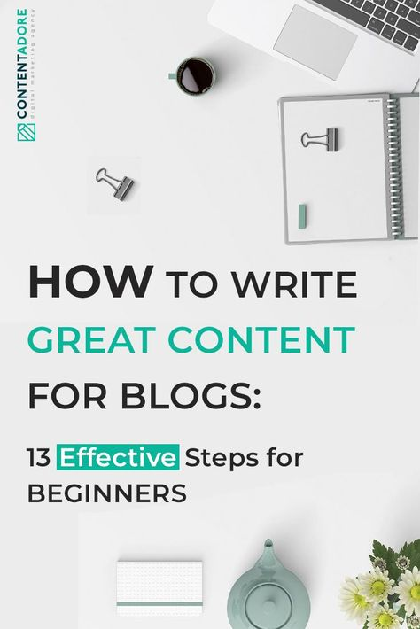 How to Write Great Content for Blogs: 13 Effective Steps for Beginners