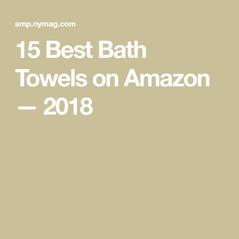 The Best Bath Towels On Amazon According To Hyperenthusiastic