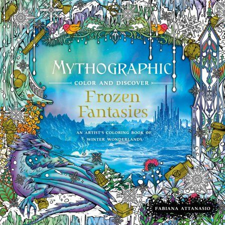 Mythographic Color And Discover Frozen Fantasies An Artist S Coloring Book Of Winter Wonderlands Walmart Com In 2021 Coloring Books Fantasy Books