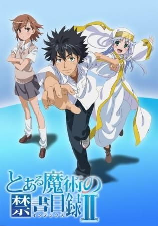 Find Out Details Stats Reviews And Watch Subbed And Dubbed Episodes Of Toaru Majutsu No Index Ii A Certain Magica A Certain Magical Index Anime Online Anime