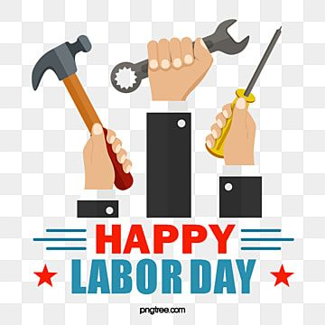 Labor Day Labor Day Labor Day Workers Holding Tools Labour Labor Day May 1 Png Transparent Clipart Image And Psd File For Free Download Print Design Template Creative Graphic Design Graphic