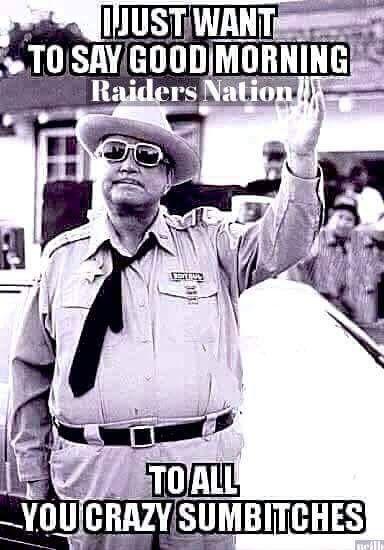 Pin By Carter Johnson On Raiders Good Morning Funny Pictures Good Morning Funny Funny Good Morning Memes