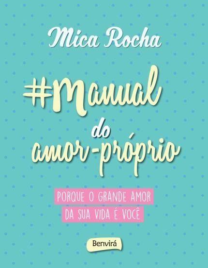 Manual Do Amor Proprio Mica Rocha Com Imagens Amor Proprio