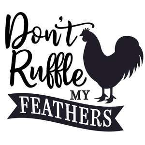 Silhouette Design Store: Don't Ruffle My Feathers Silhouette Curio, Silhouette Design, Silhouette Files, Sign Quotes, Funny Quotes, Cricut Svg Files Free, Stencil Templates, Stencils, Silhouette Cameo Tutorials