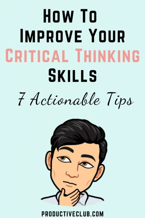 How to improve your critical thinking skills - Personal growth exercises