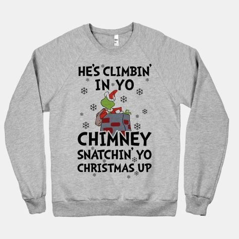 He's Climbin' In Yo Chimney #christmas #grinch #funny I need this!