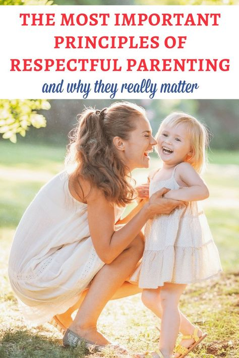 The most important principles of respectful parenting and why they really matter