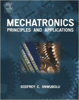 Mechatronics Principles And Applications Pdf Book Mechatronics