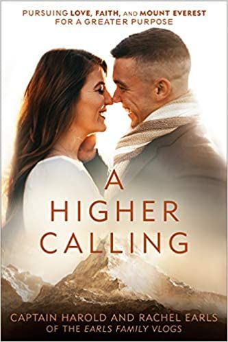 Book Download Pdf A Higher Calling Pursuing Love Faith And Mount Everest For A Greater Purpose By Harold Earls Rachel Earls Pdf Books E Library Wor Higher Calling Good Books Hardcover