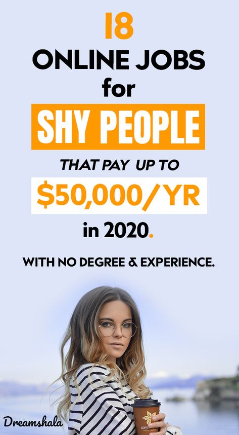 18 online jobs for shy people that pay up to $50,000 per year in 2020.