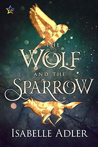 The Wolf And The Sparrow By Isabelle Adler Goodreads Got Books Book Addict Goodreads