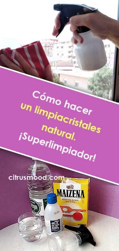 Como Hacer Un Limpiacristales Natural Superlimpiador Limpieza