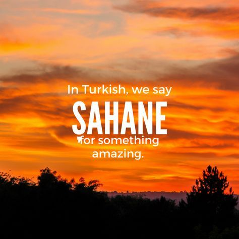 11 Beautiful Words To Make You Fall In Love With The Turkish