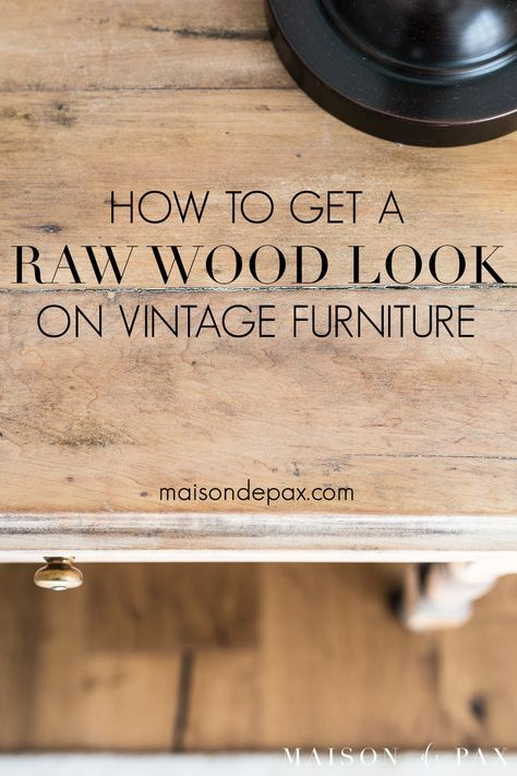 How to get a Raw Wood Look Trying to update your vintage, antique, or dated furniture? Find out how to get a raw wood look for a fresh, modern vibe. Learn how to do this rustic modern furniture makeover in just three easy steps! Raw Wood Furniture, Farmhouse Furniture, Furniture Plans, Vintage Furniture, Painted Furniture, Modern Furniture, Furniture Design, Outdoor Furniture, Furniture Repair