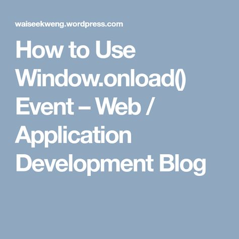 How to Use Window onload() Event | Programming | Web application