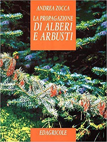 Scaricare La Propagazione Di Alberi E Arbusti Pdf Gratis Libri
