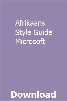 Afrikaans Style Guide Microsoft Study Guide Chemistry Study Guide Writing Style Guide