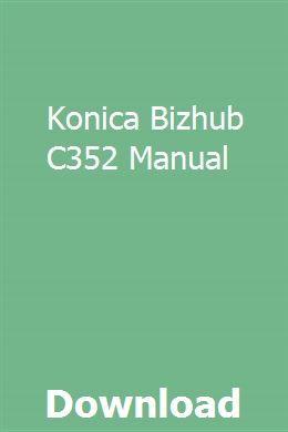 Konica Bizhub C352 Manual Repair Manuals Owners Manuals Manual