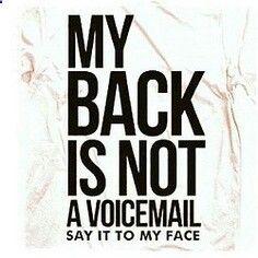 Dont Talk Behind My Back Talking Behind My Back Quotes Fake People Quotes Talking Behind My Back