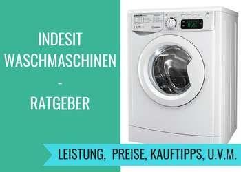 Indesit Waschmaschinen Ratgeber Waschmaschinen Tipps Empfehlungen Laundry Washing Machine Und Appliances