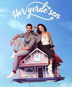 Everywhere I Go Her Yerde Sen Tv Series Turkish Drama Tv Series Drama Tv Series Turkish Film