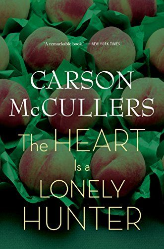 The Heart Is A Lonely Hunter By Carson Mccullers Time Magazine