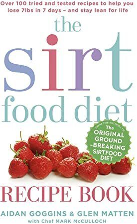 Get Book The Sirtfood Diet Recipe Book The Original Official Sirtfood Diet Recipe Book To Help Yo Diet Recipes Recipe Book Diet And Nutrition