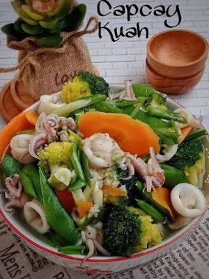 Capcay Kuah Spesial Resep Masakan Masakan Resep