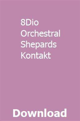8Dio Orchestral Shepards Kontakt download full online | xueflacinbu