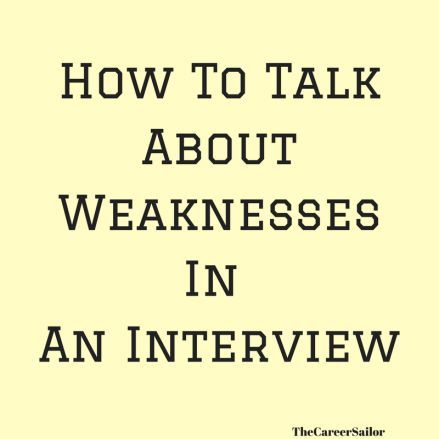 How To Answer Tell Me About Your Weaknesses Interview Weakness