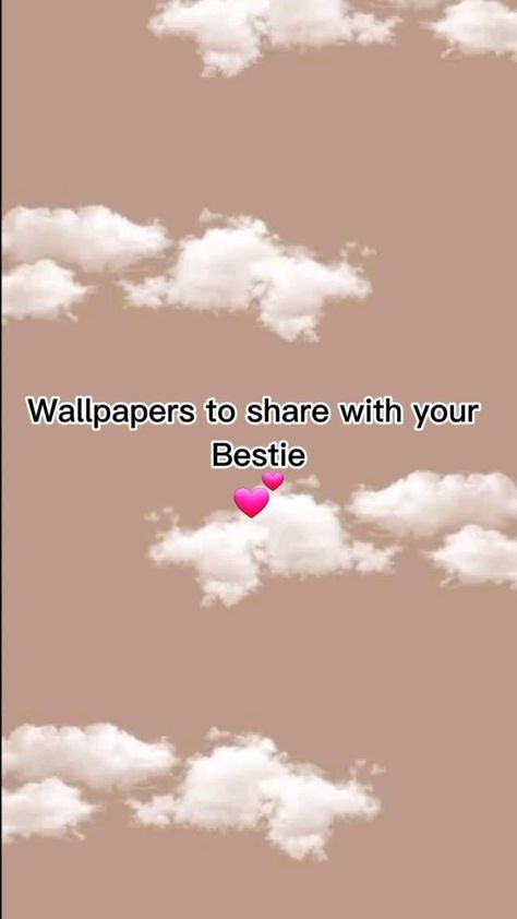 Wallpapers to share with your bestie