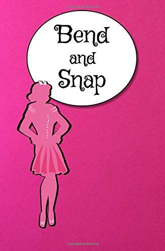 Bend And Snap Blank Journal Broadway Musical Theater Quote