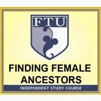 The Accidental Genealogist: Fearless Females: Educational Resource: Save 20% on Family Tree University's Finding Female Ancestors Independent Study Course #genealogy