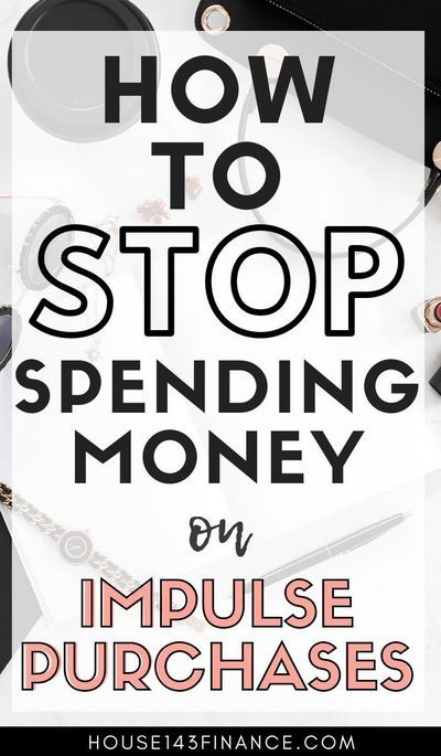 How To Stop Spending Money On Impulse Purchases
