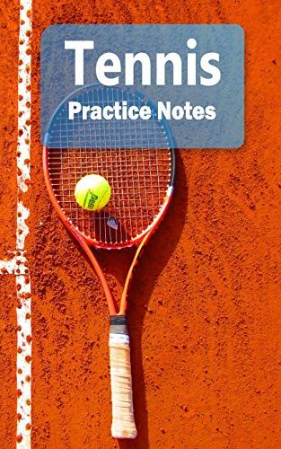 Download Pdf Tennis Practice Notes Tennis Notebook For Athletes And Coaches Pocket Size 5x8 90 Pages Journ Free Ebooks Download Tennis Notebook Pdf Download