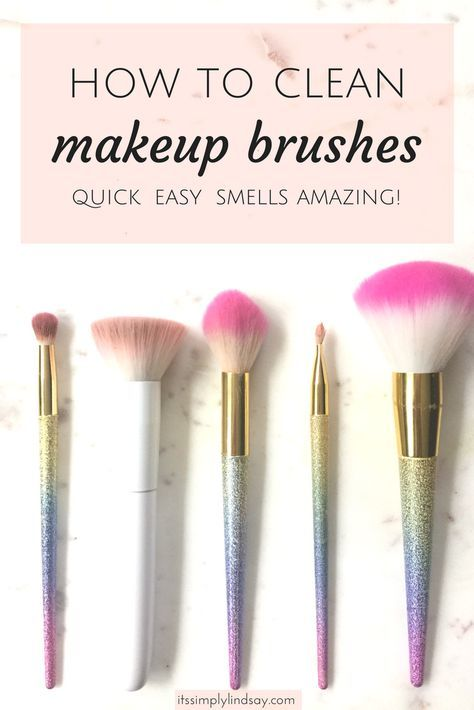 How To Wash Your Makeup Brushes It S Simply Lindsay How To Clean Makeup Brushes How To Wash Makeup Brushes Makeup Brushes