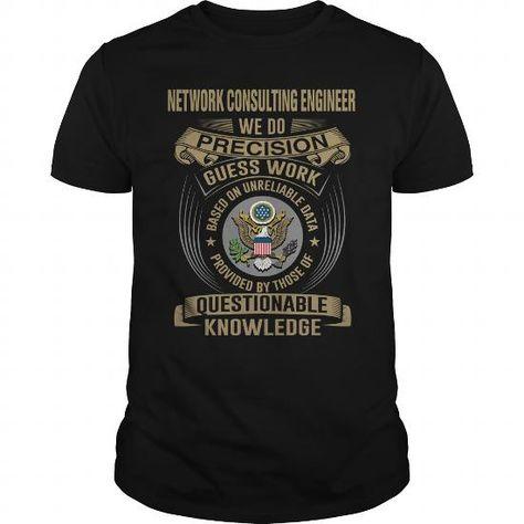 Network Consulting Engineer - Wedo New T-Shirts, Hoodies (22.99