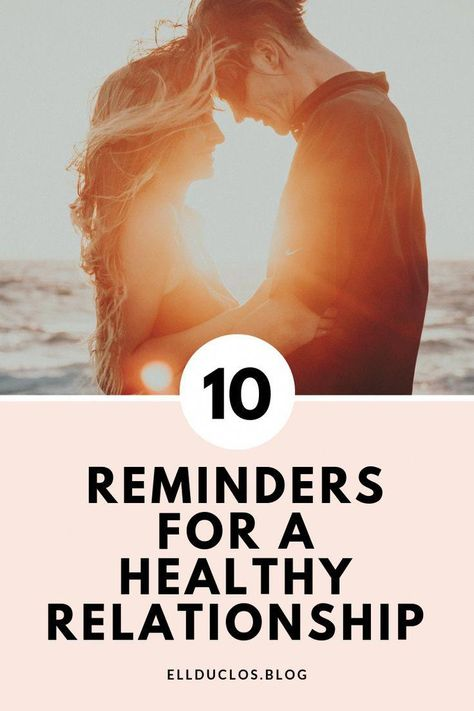 10 reminders for a healthy relationship. Do you practice these 10 habits when it comes to your relationship? How to keep your relationship healthy. #relationshiptips #relationshipgoals #relationshipadvice #love #romance #findinglove #longtermrelationship #relationship #lovetips #Howtofixarelationshiptips