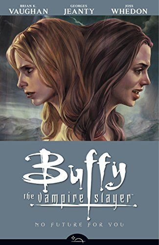 Ebook Buffy The Vampire Slayer Season 8 Volume 2 No Future For You Pdf Epub Mobi Text Images Music Video Glog In 2020 Buffy Vampire Slayer Buffy The Vampire Slayer