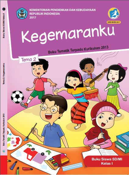 Buku Siswa Tema 2 Kegemaranku Kelas 1 I Kurikulum 2013 Revisi 2017 Buku Kurikulum Belajar
